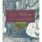 Live Oaking - Southern Timber for Tall Ships