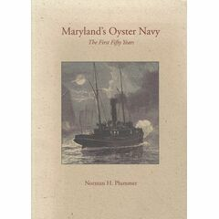 Maryland's Oyster Navy - The First Fifty Years