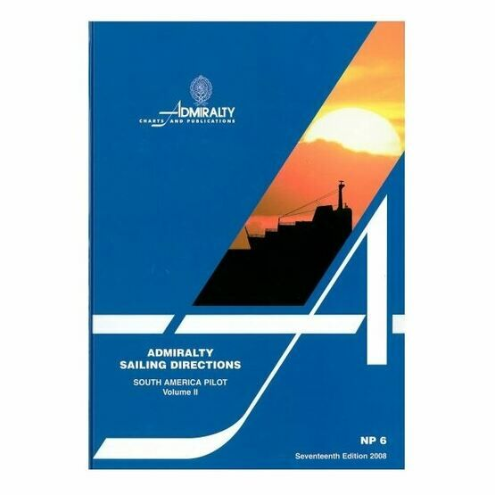 Admiralty Sailing Directions NP6 South America Pilot Vol. 2
